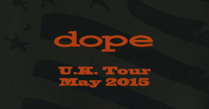 dope may 2015 uk tour